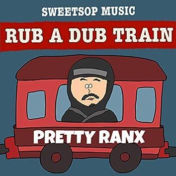 RUB A DUB TRAIN (PRETTY RANX verse) [feat. PRETTY RANX]