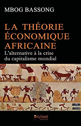 La Théorie Économique Africaine: L'alternative à la crise du capitalisme mondial
