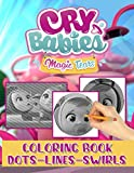 Cry Babies Magic Tears Dots Lines Swirls Coloring Book: Cry Babies Magic Tears Beautiful Simple Designs Activity Dots-Lines-Swirls Books For Kids And Adults