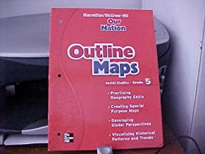 Outline Maps Grade 5 (Macmillan/McGraw-Hill Our Nation Social Studies)