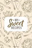 my sweet recipes: cooking book great gift for women ,mothers