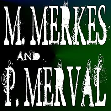 M. Merkes, P. Merval