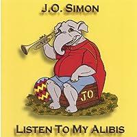 Listen to My Alibis