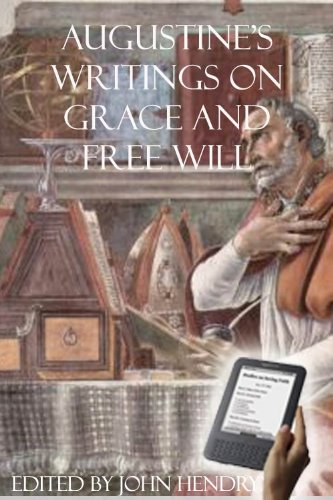 Augustine's Writings on Grace and Free WIll (English Edition)