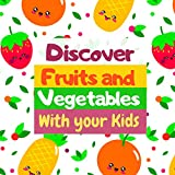 Discover fruits and vegetables with your kids: Image book including games - For kids ages 1-4 (English Edition)