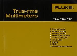 Fluke 114, 115, and 117 True-rms Multimeters Users Manual (PN2538674 rev. 1)
