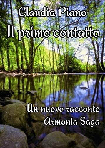 Il primo contatto - racconto breve: Armonia Saga (Italian Edition)