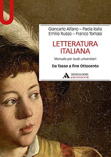 Letteratura italiana. Manuale per studi universitari. Da Tasso a fine Ottocento (Vol. 2)