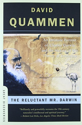 The Reluctant Mr. Darwin: An Intimate Portrait of Charles...