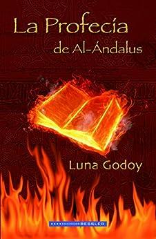 La Profecía de Al-Ándalus PDF EPUB Gratis descargar completo