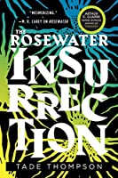 The Rosewater Insurrection (The Wormwood Trilogy, 2)