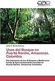 Usos del Bosque en Puerto Nariño, Amazonas. Colombia...