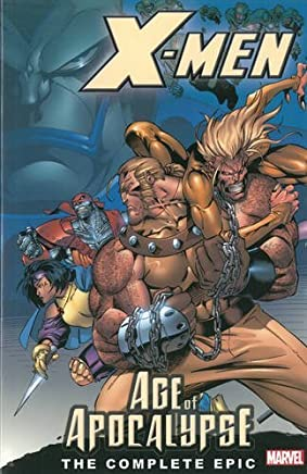 X-Men: The Complete Age of Apocalypse Epic, Book 1 by Scott Lobdell (2006-05-03)