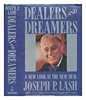 Dealers and Dreamers: A New Look at the New Deal 0385187165 Book Cover