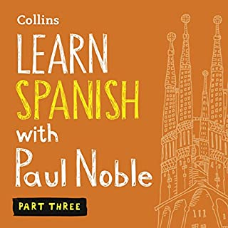 Learn Spanish with Paul Noble - Part 3     Spanish Made Easy with Your Personal Language Coach              Written by:                                                                                                                                 Paul Noble                               Narrated by:                                                                                                                                 Paul Noble                      Length: 4 hrs and 58 mins     11 ratings     Overall 4.9