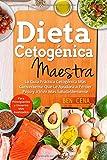 Dieta Cetogénica Maestra: La Guía Práctica Cetogénica Más Conveniente Que...