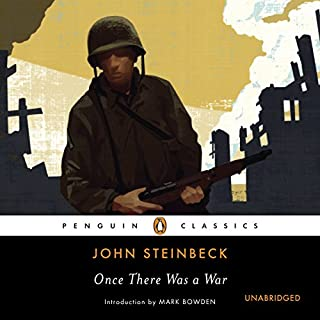 Once There Was a War                   By:                                                                                                                                 John Steinbeck,                                                                                        Mark Bowden (editor)                               Narrated by:                                                                                                                                 Lloyd James                      Length: 7 hrs and 20 mins     201 ratings     Overall 4.6