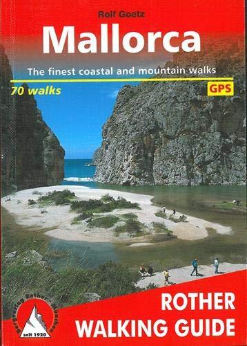 Mallorca: The finest coastal and mountain walks. 70 walks. With GPS Data.