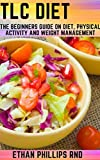 TLC DIET: The Beginners Guide On Diet, Physical Activity And...