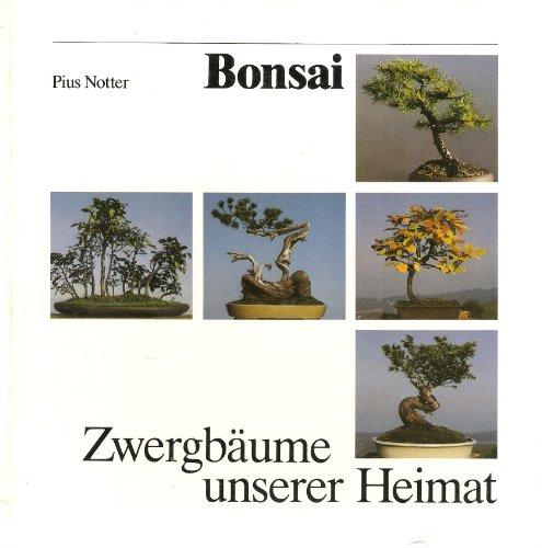 Bonsai. Zwergbäume unserer Heimat