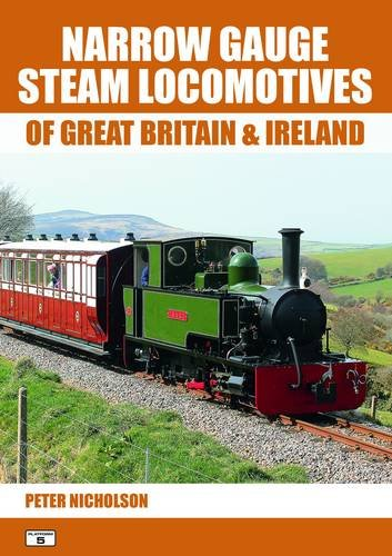 Narrow Gauge Steam Locomotives of Great Britain & Ireland