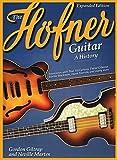Gordon giltrap/Neville Marten: The Höfner Guitar–A History. Para Guitarra Bajo, Guitarra eléctrica, semi Acoustic Guitar
