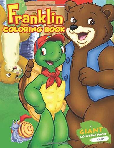 Franklin Coloring Book: Amazing Cartoon Turtle Coloring Book For Kids From Franklin The Turtle