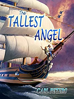 The Tallest Angel: For the Kid in Each of Us by [Carl A. Peters]