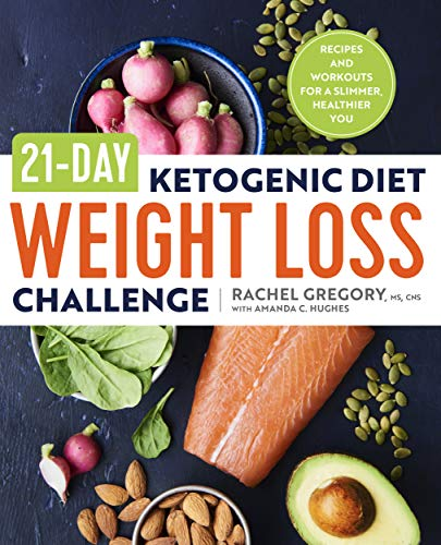 21-Day Ketogenic Diet Weight Loss Challenge: Recipes and Workouts for a Slimmer, Healthier You 1