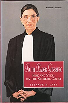 Ruth Bader Ginsburg: Fire and Steel on the Supreme Court 0875186513 Book Cover
