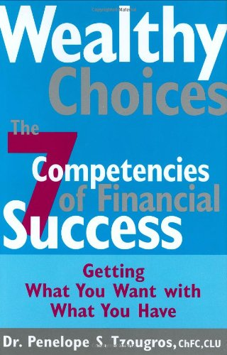 Image OfWealthy Choices: The Seven Competencies Of Financial Success