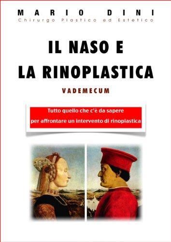 Il naso e la rinoplastica (Vademecum di Chirurgia Plastica ed Estetica di Mario Dini Vol. 1) (Italian Edition)