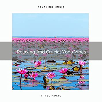 Relaxing And Crucial Yoga Vibes