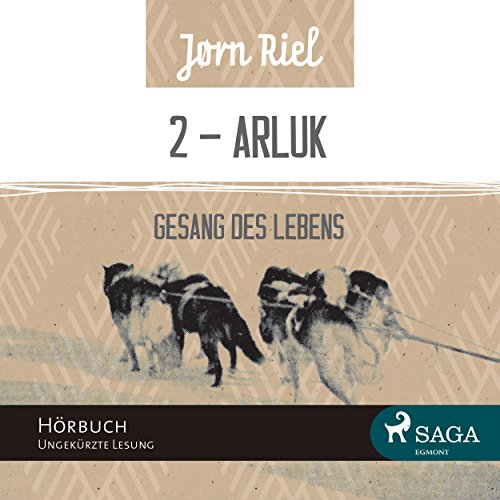 ARLUK     Gesang des Lebens 2              By:                                                                                                                                 Jørn Riel                               Narrated by:                                                                                                                                 Samy Andersen                      Length: 6 hrs     Not rated yet     Overall 0.0