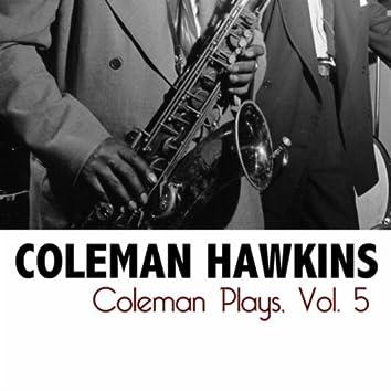 Coleman Plays, Vol. 5