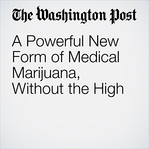A Powerful New Form of Medical Marijuana, Without the High cover art