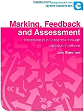 Marking, Feedback and Assessment: Improving Pupil Progress Through Effective Feedback