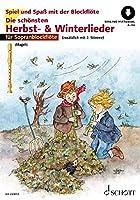 Die schnsten Herbst- und Winterlieder: Sankt Martin, Nikolauslieder und Weihnachtslieder. 1-2 Sopran-Blockflten. Ausgabe mit Online-Audiodatei.