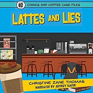 Lattes and Lies      Comics and Coffee Case Files, Book 2              Written by:                                                                                                                                 Christine Zane Thomas,                                                                                        William Tyler Davis                               Narrated by:                                                                                                                                 Jeffrey Kafer                      Length: 3 hrs and 12 mins     Not rated yet     Overall 0.0