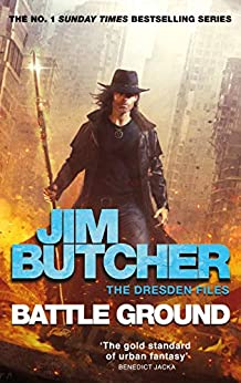 Battle Ground: The Dresden Files 17 by [Jim Butcher]