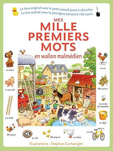 Mes mille premiers mots en wallon malmédien: (Meine ersten Tausend Wörter im franz. Dialekt von Malmédy