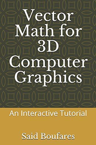 Vector Math for 3D Computer Graphics: An Interactive Tutorial