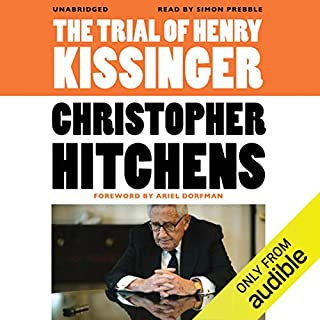 The Trial of Henry Kissinger                   By:                                                                                                                                 Christopher Hitchens,                                                                                        Ariel Dorfman (introduction)                               Narrated by:                                                                                                                                 Simon Prebble                      Length: 6 hrs and 16 mins     19 ratings     Overall 4.4