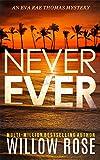 NEVER EVER (Eva Rae Thomas Mystery Book 3)