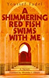 kathy griffin red white and raw - A Shimmering Red Fish Swims with Me: A Novel (Hoopoe Fiction)