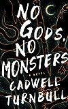 Image of No Gods, No Monsters (The Convergence Saga, Book 1)