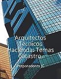 Arquitectos Técnicos Hacienda. Temas Catastro.