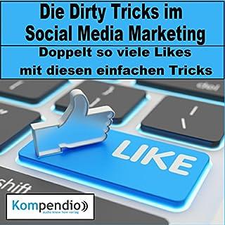 Die Dirty Tricks im Social Media Marketing     Doppelt so viele Likes mit diesen einfachen Tricks              Autor:                                                                                                                                 Robert Sasse,                                                                                        Yannick Esters                               Sprecher:                                                                                                                                 Yannick Esters                      Spieldauer: 16 Min.     8 Bewertungen     Gesamt 1,3