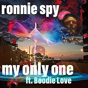 My Only One (feat. Boodie Love)