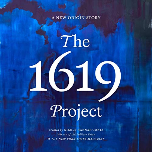 The 1619 Project Audiobook By Nikole Hannah-Jones, The New York Times Magazine cover art